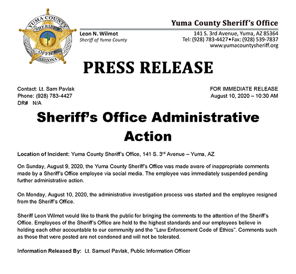 On Sunday, August 9, 2020, the YCSO was made aware of inappropriate comments made by a Sheriff's Office employee via social media. The employee was immediately suspended pending further administrative action.