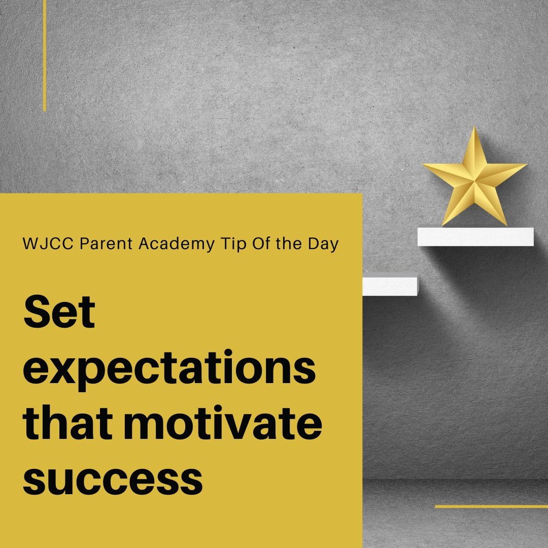 Set expectations that motivate success  Your expectations for your child can motivate her. As you prepare for the coming school year, make a list of high, but also realistic, expectations for your child. #WeAreWJCC English:  Español: