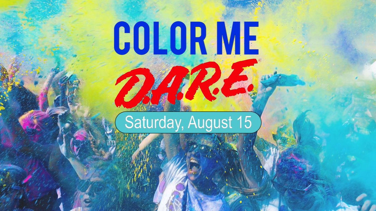 Color Me DARE Run is Saturday, August 15,2020 You can register at