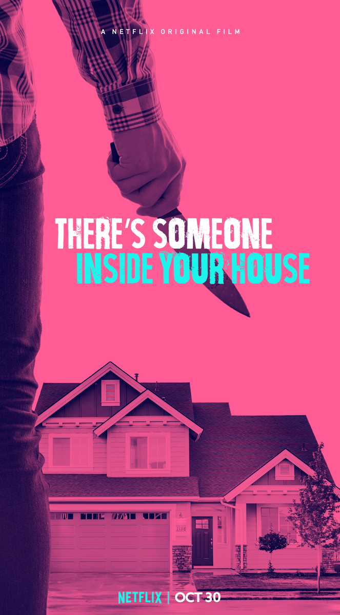 There's Someone Inside Your House (2020) #theressomeoneinsideyourhouse #TSIYH #halloween #netflix #film #horror #slasher #thriller #killer #homeinvasion #teen #murders #scream #strangerthings #shawnlevy #jameswan #producers #adaptation #novel #stephanieperkins #posterdesign