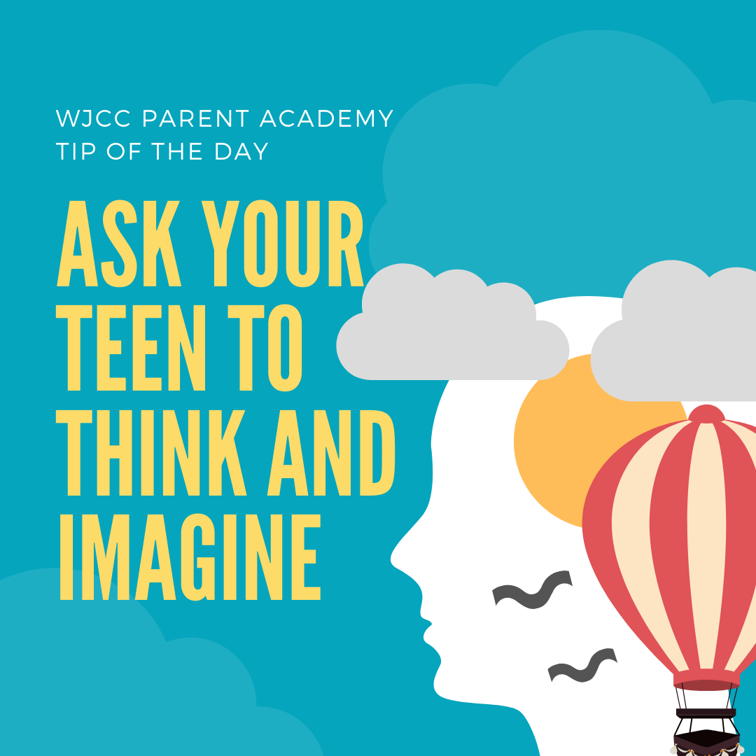 Ask your teen to think and imagine  Almost all teens like to answer hypothetical questions. It gives them a chance to plan, dream and imagine. These questions are also great for building thinking skills. #WeAreWJCC English:  Español: