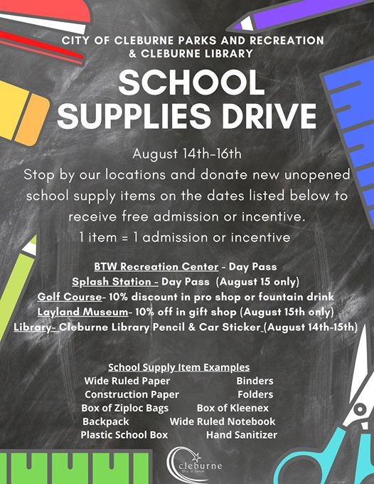 The Cleburne Parks and Recreation and Public Library's School Supply Drive is a great way to help local students while getting free admission, discounts, and prizes to some of our facilities.