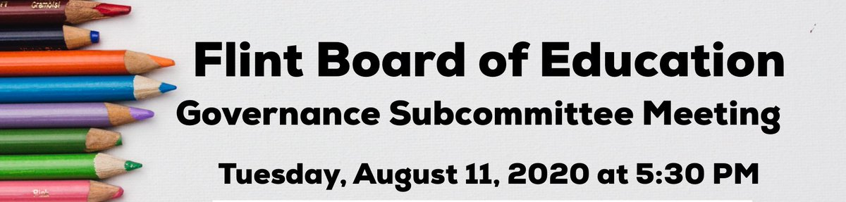 The Flint Board of Education Governance Subcommittee Meeting is tonight, Tuesday, August 11 at 5:30 p.m. Please visit this link to join.