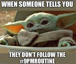But why though? #9PMRoutine