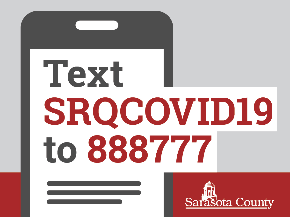 For COVID-19 text updates from Sarasota County Government, text SRQCOVID19 to 888777. #COVID19