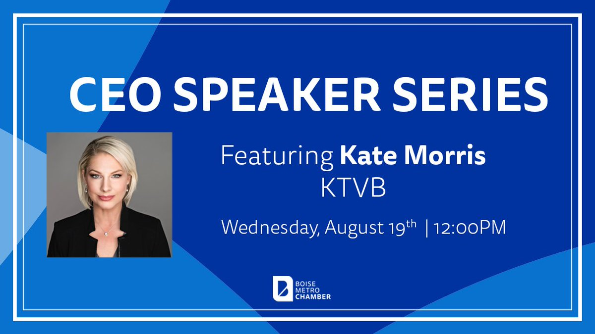 📣Join us for our first virtual CEO Speaker Series featuring Kate Morris, President and General Manager for @KTVB -Idaho's largest media organization. Morris will be streamed on August 19th at Noon here ➡️🔗  #CEOSpeakerSeries #LiveWorkBoise #BoiseChamber