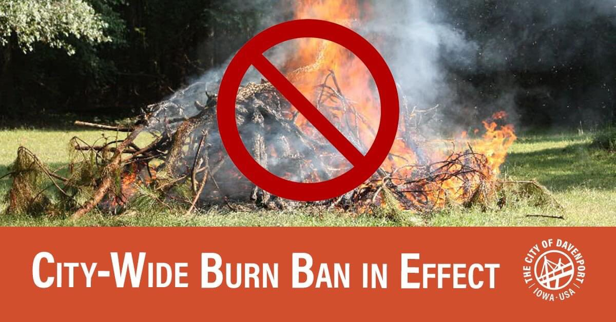 """‼️A City-Wide Burn Ban is in effect until August 28, 2020‼️  Davenport Fire Department will make all dates from now till August 28th a """"No Burn Day""""- to coordinate with the overall City plan."""