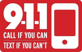 Are you in need of help, but can't talk?  Remember you can always TEXT to 9-1-1 to get assistance from our dispatchers.  For more information and tips, visit