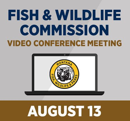 The Montana FW Commission will meet today at 8:30am using the video conferencing platform Zoom, watch live .
