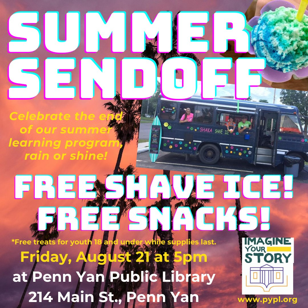 Save the date: free shave ice and snacks for kids on Friday, August 21 at 5pm at your #PennYan Public Library! Help us celebrate the end of our summer learning program! #ImagineYourStory