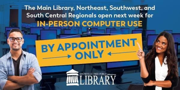 Need to use a computer? LFPL is pleased to announce that the Main Library will be open for in-person computer access by appointment starting Mon., 8/17, and at the Southwest, South Central & Northeast regionals starting Tues., 8/18.