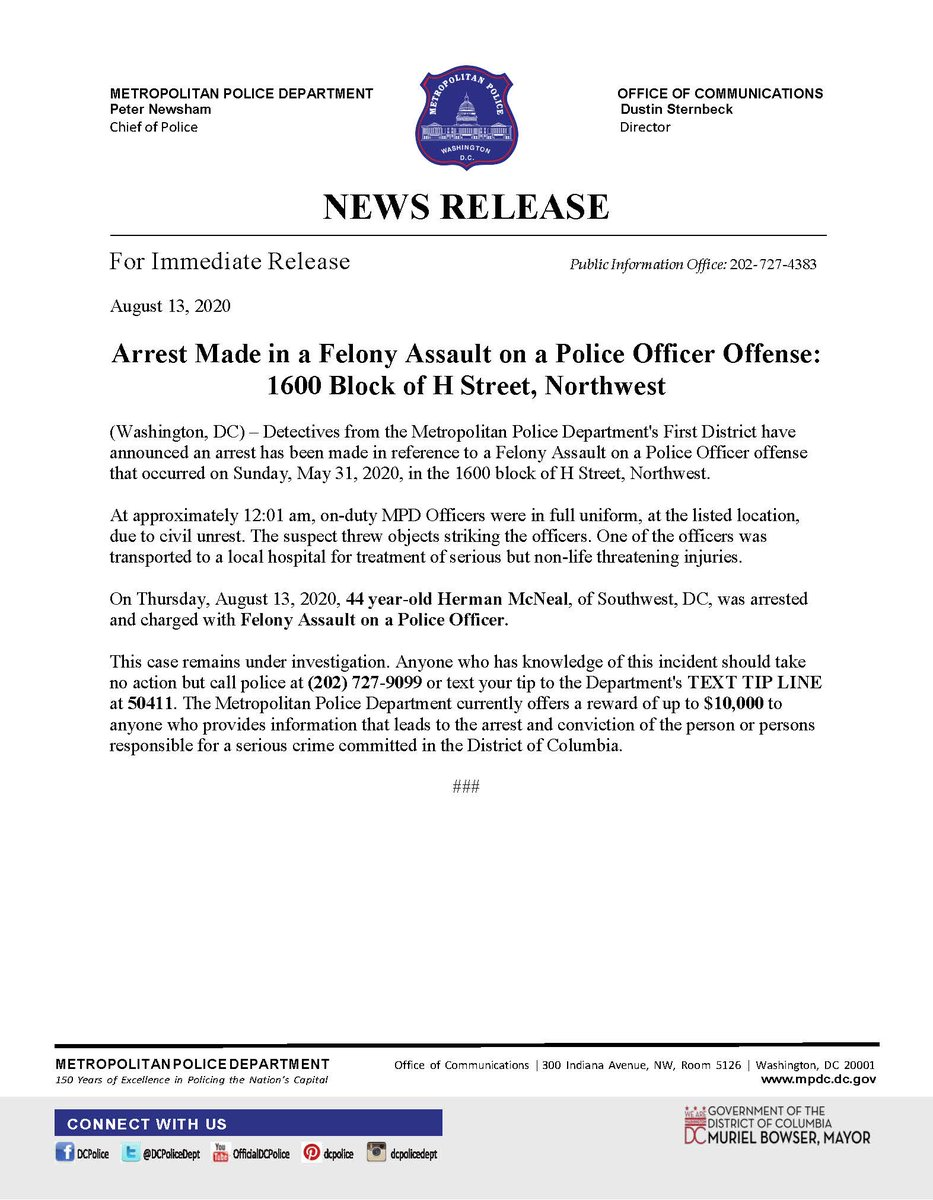 MPD announces an arrest has been made in a Felony Assault on a Police Officer offense that occurred on 5/31/20 in the 1600 block of H Street, Northwest.   Thank you to all who assisted in making DC safer with this arrest!  Release:
