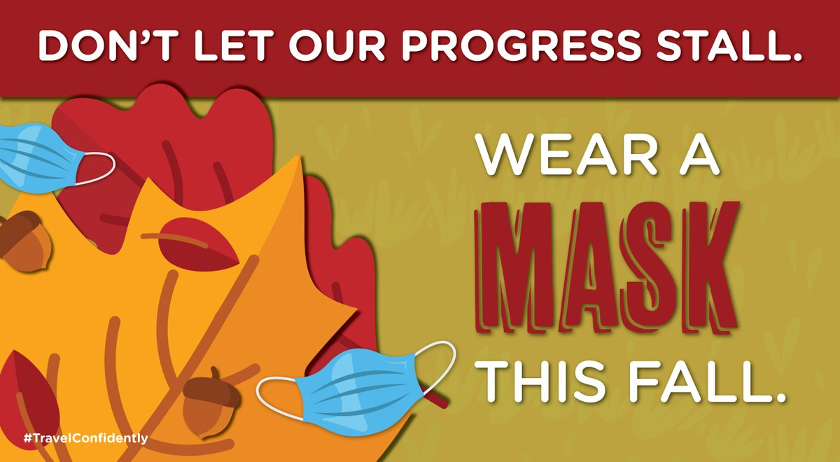 The seasons may be changing, but the importance of wearing a mask isn't. No matter where you go this fall, don't leave home without a mask. #TravelConfidently