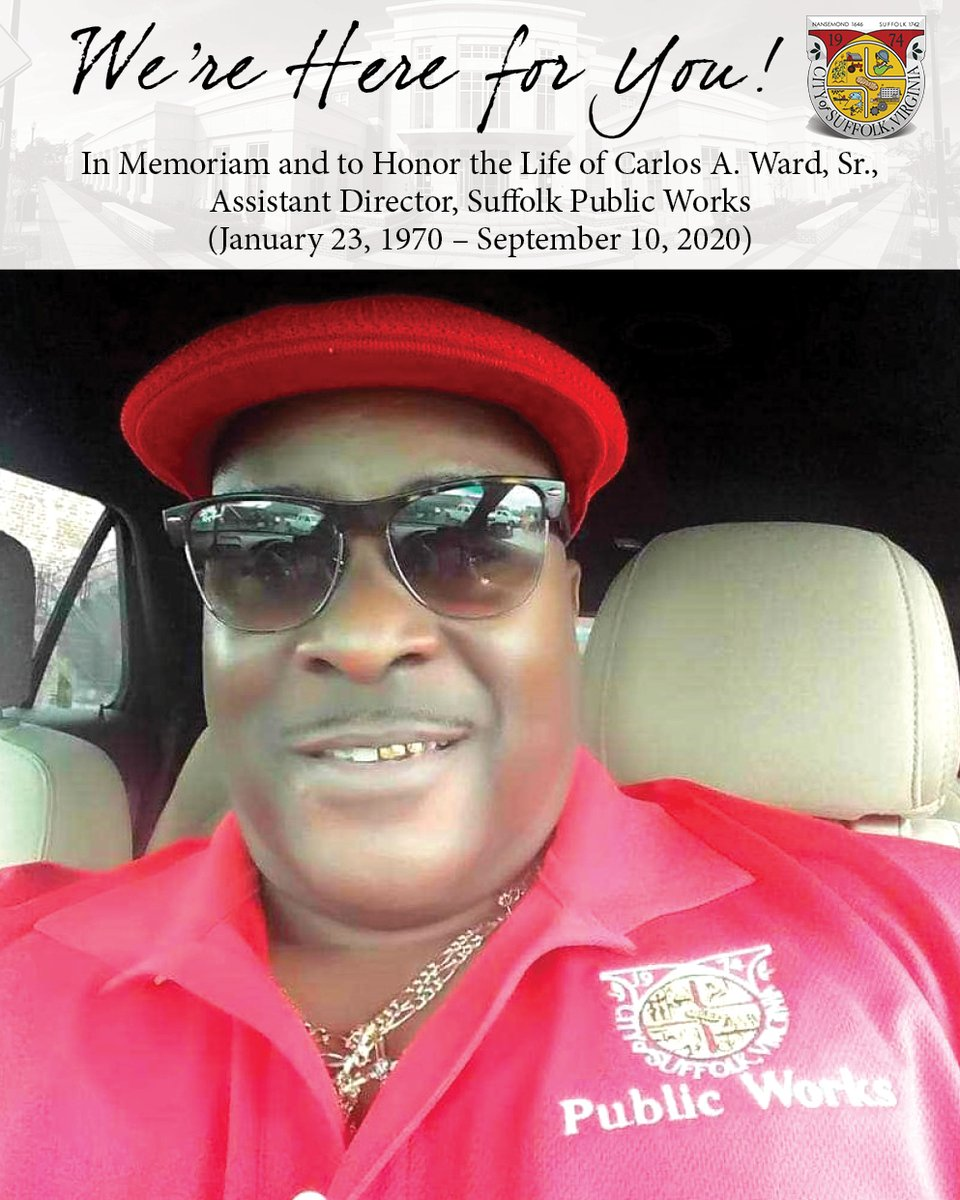 We're Here for You… In Memoriam and to Honor the Life of Carlos A. Ward, Sr., Assistant Director, Suffolk Public Works (January 23, 1970 – September 10, 2020)