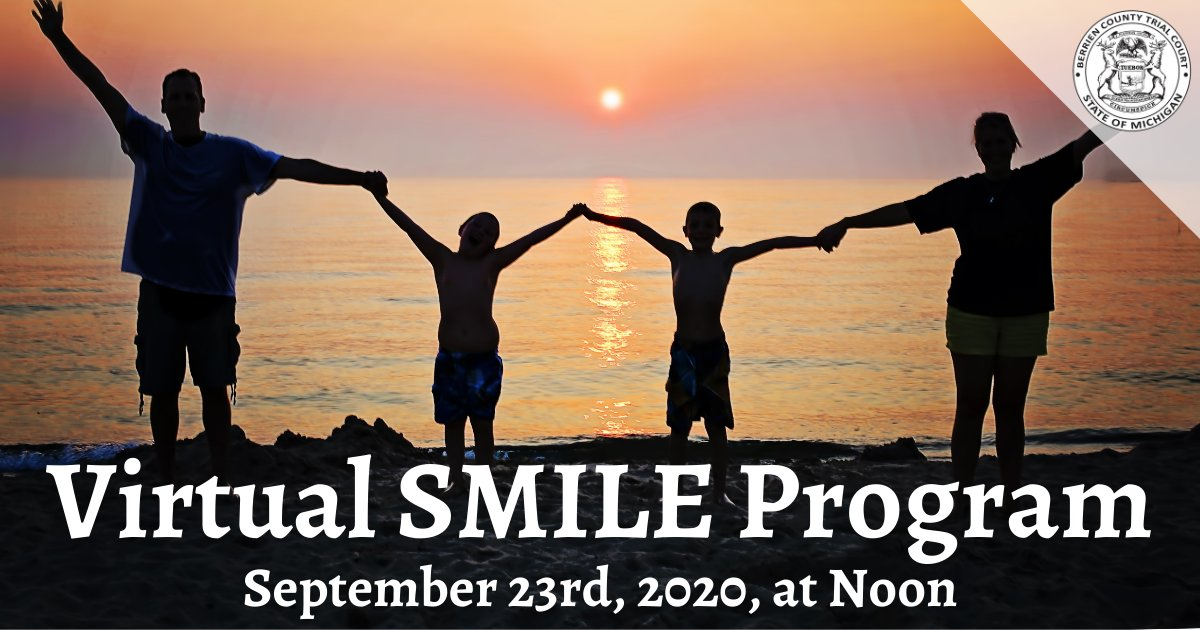 The Friend of the Court office will be holding a SMILE program virtually via the Zoom application on September 23rd, 2020 at 12:00 p.m. If you are in need of completing this requirement prior to a judgment of divorce, see our website to access the program: