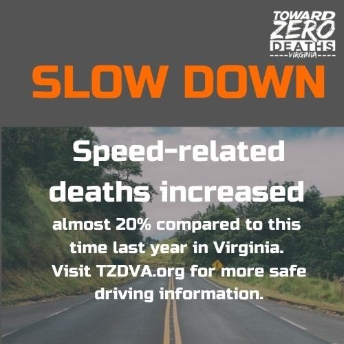Please slow down and be mindful of the posted speed limit signs.   Visit  for more safe driving information.