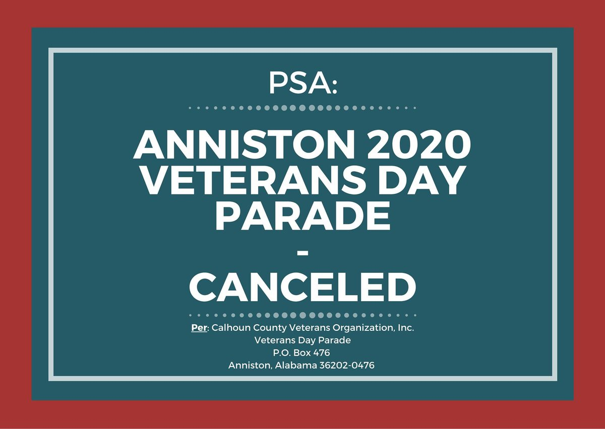 #PSA: 2020 Veterans Day Parade - Canceled ____________________________________  Citizens of #Anniston, please know that the Calhoun County Veterans Organization has announced their difficult decision to cancel this year's #Veterans Day Parade.
