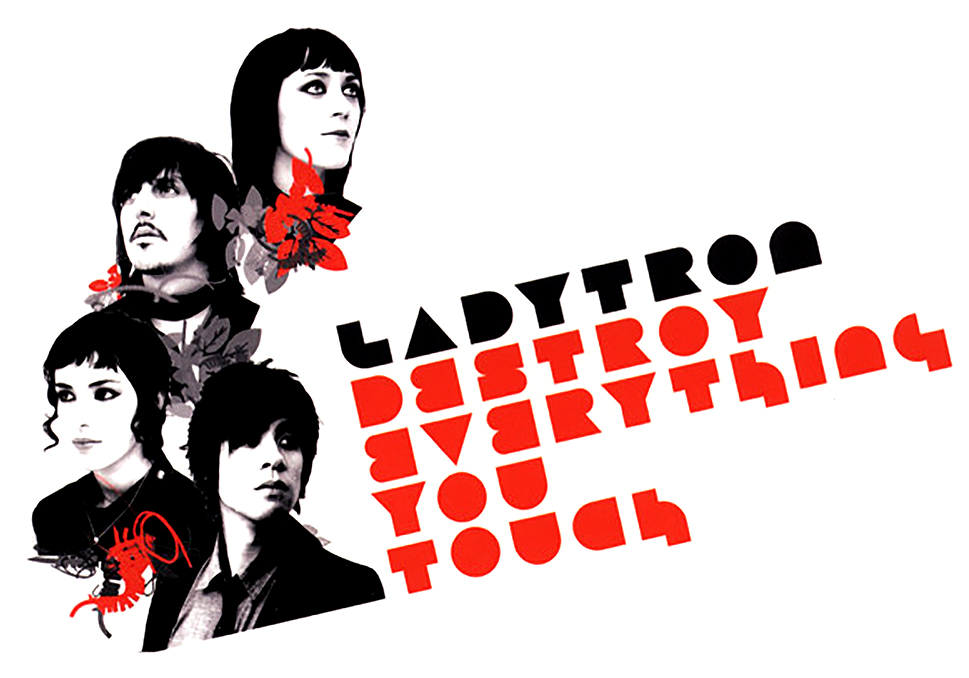 La playlist d'Indo : @LadytronMusic, '#DestroyEverythingYouTouch'