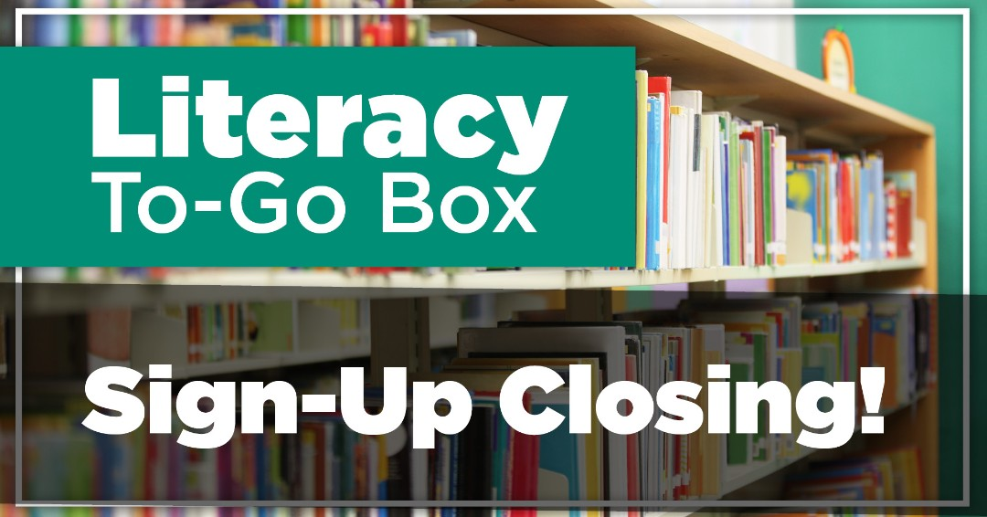 Due to an overwhelming amount of interest in Literacy To-Go Boxes, we have met our capacity for this program. Sign-up will be closed at 9 AM, September 16.
