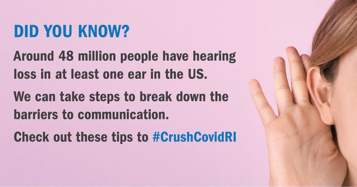 DYK? Around 48 million people have hearing loss in at least one ear in the US. We can take steps to break down the barriers to communication. Check out these tips to #CrushCovidRI:  @RICDHH