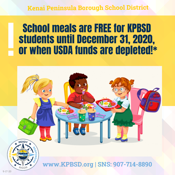 School breakfast and lunch meals are FREE for students enrolled in @KPBSD onsite or 100% remote learning option through December 31, 2020, or until USDA funds are depleted!  News Release: