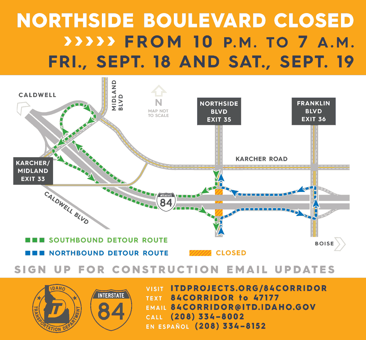REMINDER // Northside Boulevard will be closed overnight under I-84 TOMORROW, Sept. 18 and Saturday, Sept. 19 while crews place the second and final set of steel girders for the I-84, Northside Interchange in Nampa.