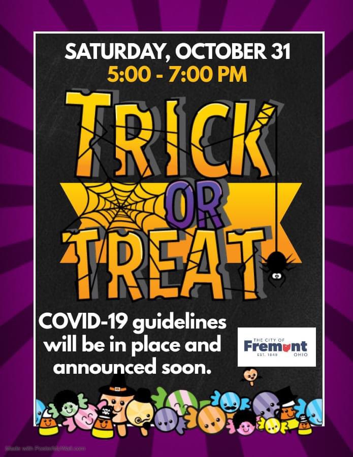 Fremont will be holding City-wide Trick or Treat on Saturday, October 31st from 5-7 pm. Families are asked to follow the State of Ohio mask mandate, practice social distancing, and avoid large groups. Additional guidelines may be added as we monitor COVID-19.