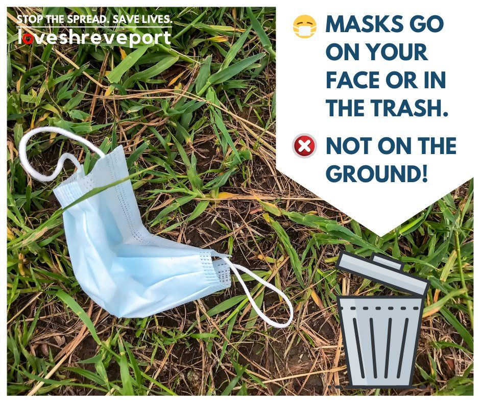 Masks belong on your face, not on the ground. #LoveShreveport
