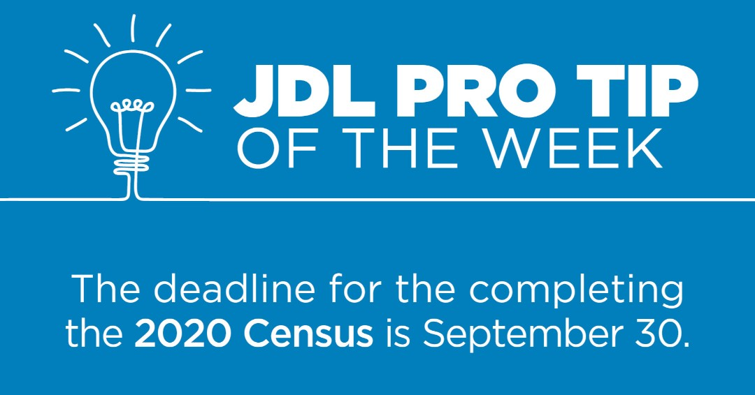 This week's Pro Tip is a reminder that Sept. 30 is the deadline for the 2020 Census. Filling out the census is an easy way to make a big difference for the next 10 years as it helps determine funding for education, healthcare, libraries and more.