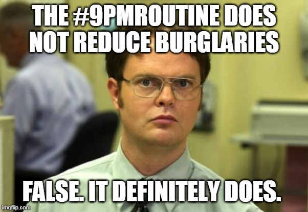 You can't beet the #9pmroutine when it comes to stopping car burglaries. (If you think we misspelled something in this message, just ask somebody who watched The Office for an explanation).