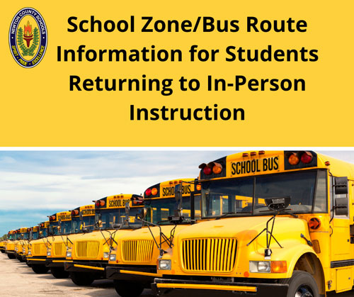 NCSS Announces School Zone & Bus Route Information for Students Returning to In-Person Instruction. NOTE: information will be posted Sunday. Visit our website for details.