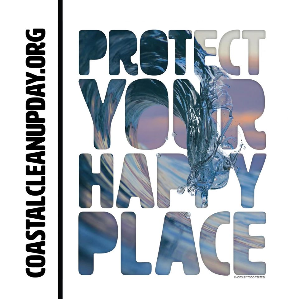Protect Your Happy Place! Do your part to keep California's beaches, lakes, rivers, and open spaces free of litter!  More information about the California Coastal Clean-Up here:   #CACoastalCleanup #ProtectYourHappyPlace