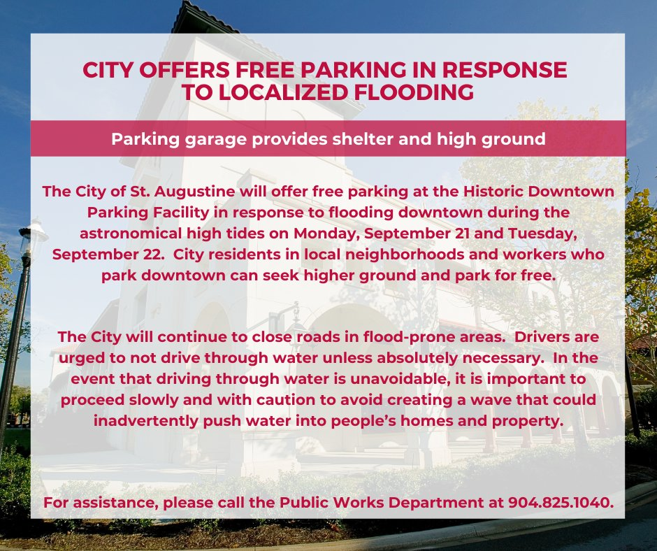 Free parking at the Historic Downtown Parking Facility on Mon Sept 21 & Tues, Sept 22.  City residents in local neighborhoods and workers who park downtown can seek higher ground & park for free. For assistance, call the Public Works Department at 904.825.1040. #CityStAug