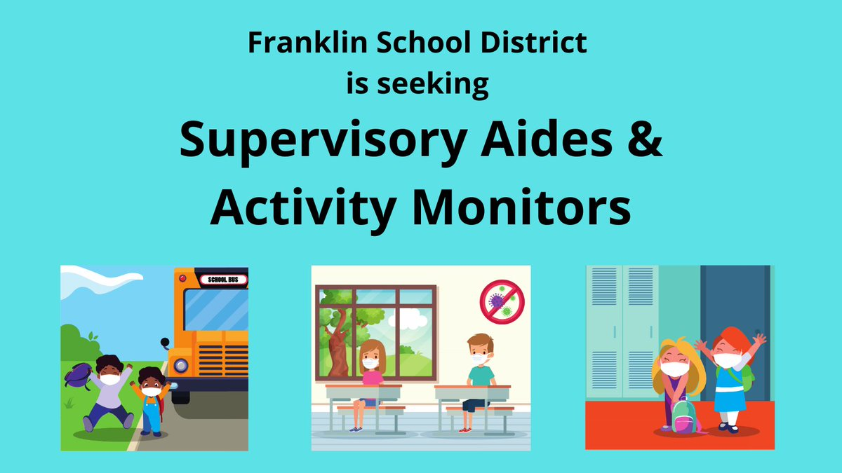 FPS is seeking Supervisory Aides/Activity Monitors in buildings/classrooms during in-person instructional days on a per diem basis during COVID-19. Aides will support & monitor students on buses, in various classroom settings, hallways, lunches, arrival & dismissal times, etc...