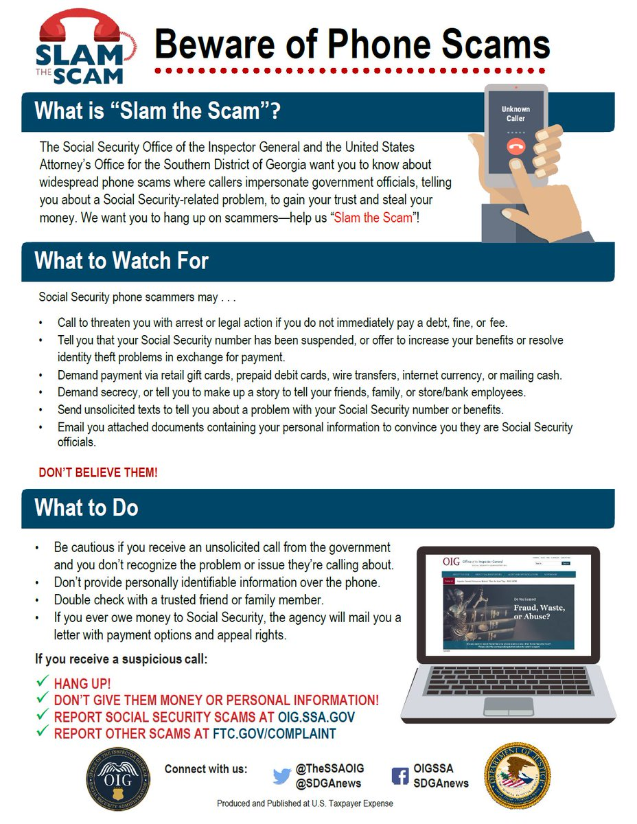 Beware of phone scams. Report Social Security Scams at  and report other scams at . Learn more about what to watch for and what to do from @TheSSAOIG and @SDGAnews.  #SlamtheScam