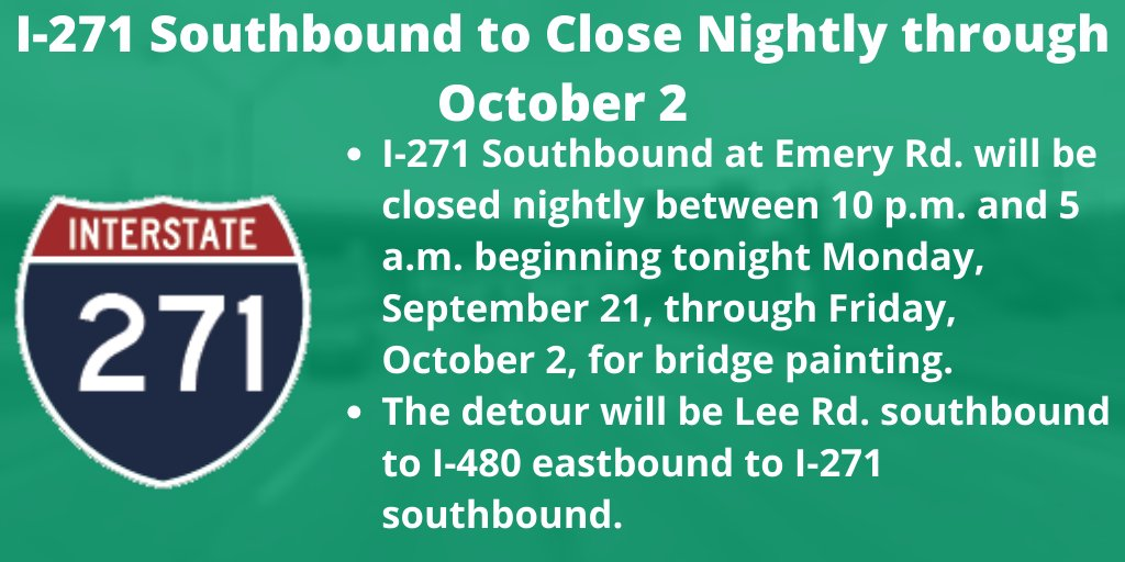 I-271 Southbound at Emery Rd. CLOSING nightly starting TONIGHT at 10 p.m. through 5 a.m. for bridge painting.
