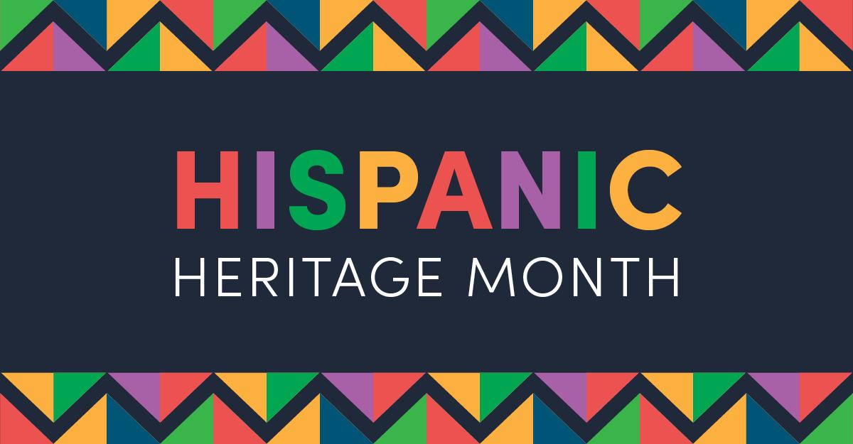 Celebrate Hispanic Heritage Month! -