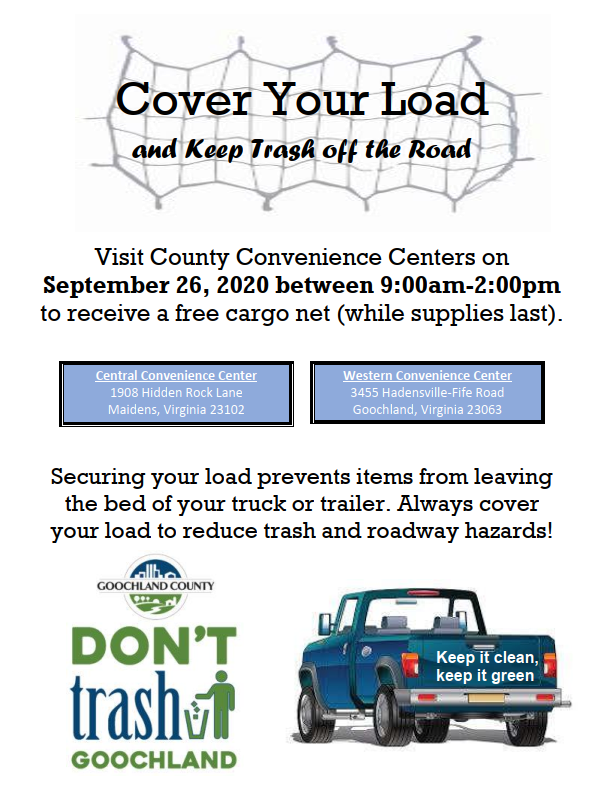 Help Goochland County keep trash off the roads. Visit the county's Convenience Centers on Sept. 26th between 9AM - 2PM to receive a free cargo net (while supplies last).   Always cover your load to reduce trash and roadway hazards! #DontTrashGoochland #GoochlandCounty