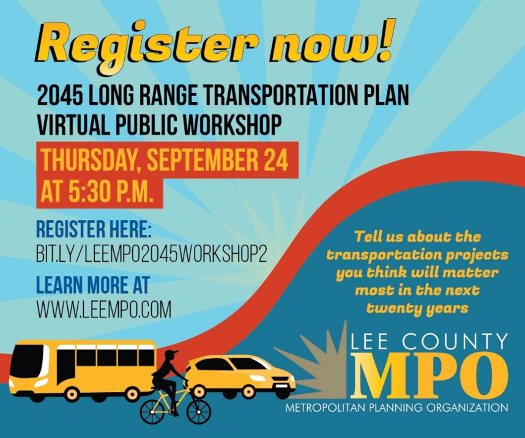 Lee County MPO will host a workshop on September 24 at 5:30 p.m. to present information, answer questions and gather feedback. Register here: . Visit  for more info.