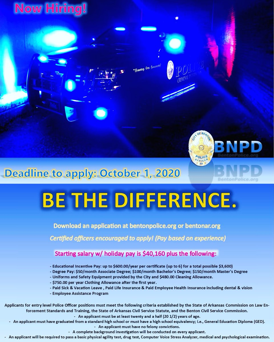 BNPD is accepting applications for officer now-Oct. 1, 2020. See flyer for details, & call 501-776-5948 w/ questions.  Physical Fitness testing will occur Sat., Oct. 3 by appointment only (We will call applicants to set up a time).  #BNPD #NowHiring #BeTheDifference #BentonProud