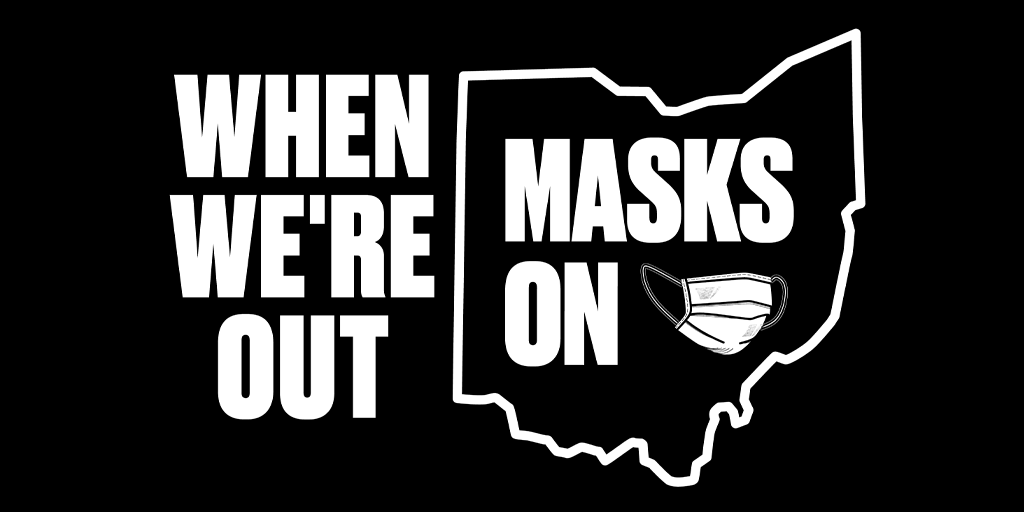 Across the state, when we're out, masks on. Let's do this, Ohio. #MasksOn #InThisTogetherOhio
