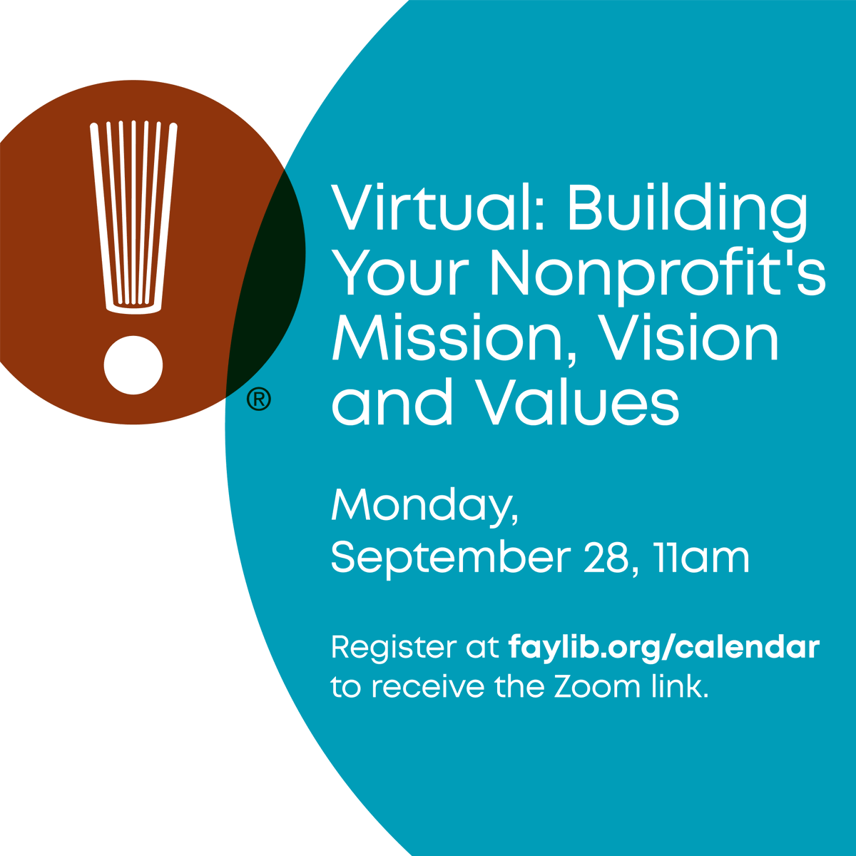 On Monday, September 28th at 11:00 a.m. Kim Aaron will lead a virtual workshop on the uniqueness and intersection of a nonprofit's mission, vision and values, and the significance of each to an organization's operations.  To register for the Zoom, visit