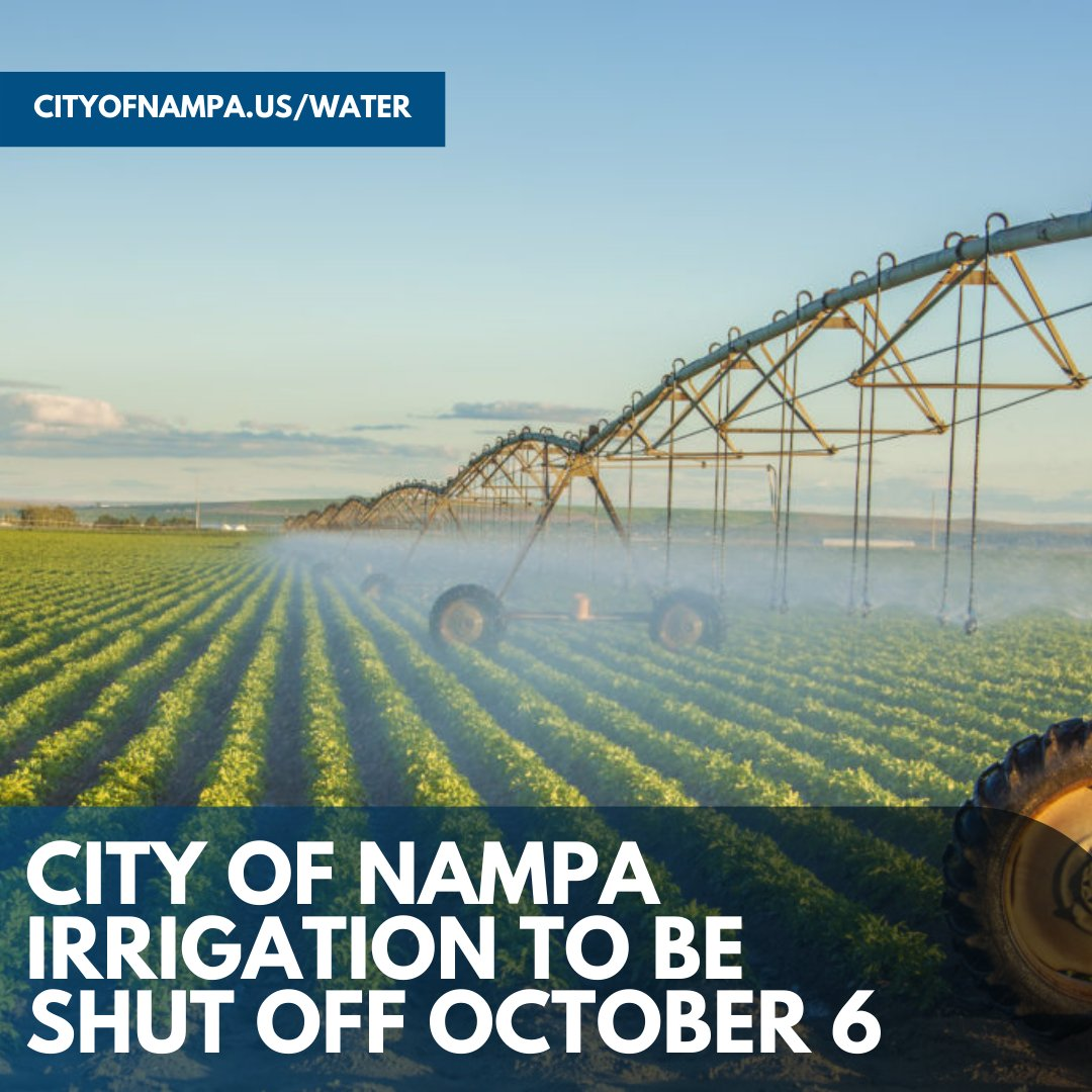 The City of Nampa will shut down its irrigation system Tuesday, October 6 to coincide with Nampa & Meridian Irrigation District's October 6 shut-off.   For more information, visit  or call (208) 468-5860.