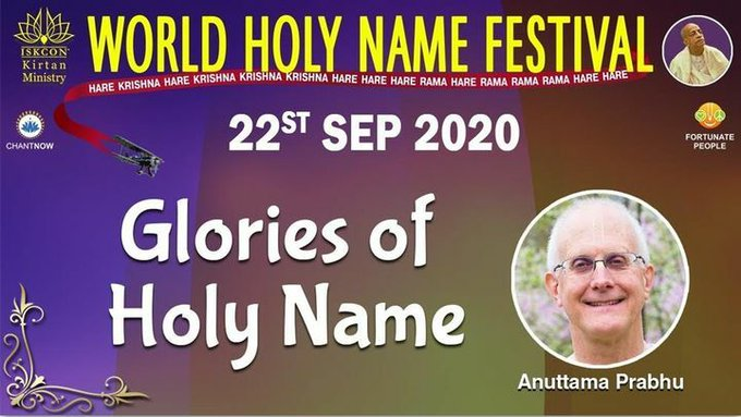 Glories of Holy Name By HG Anuttama Das - 22 Sep 2020 (video)World Holy Name FestivalWatch it he....