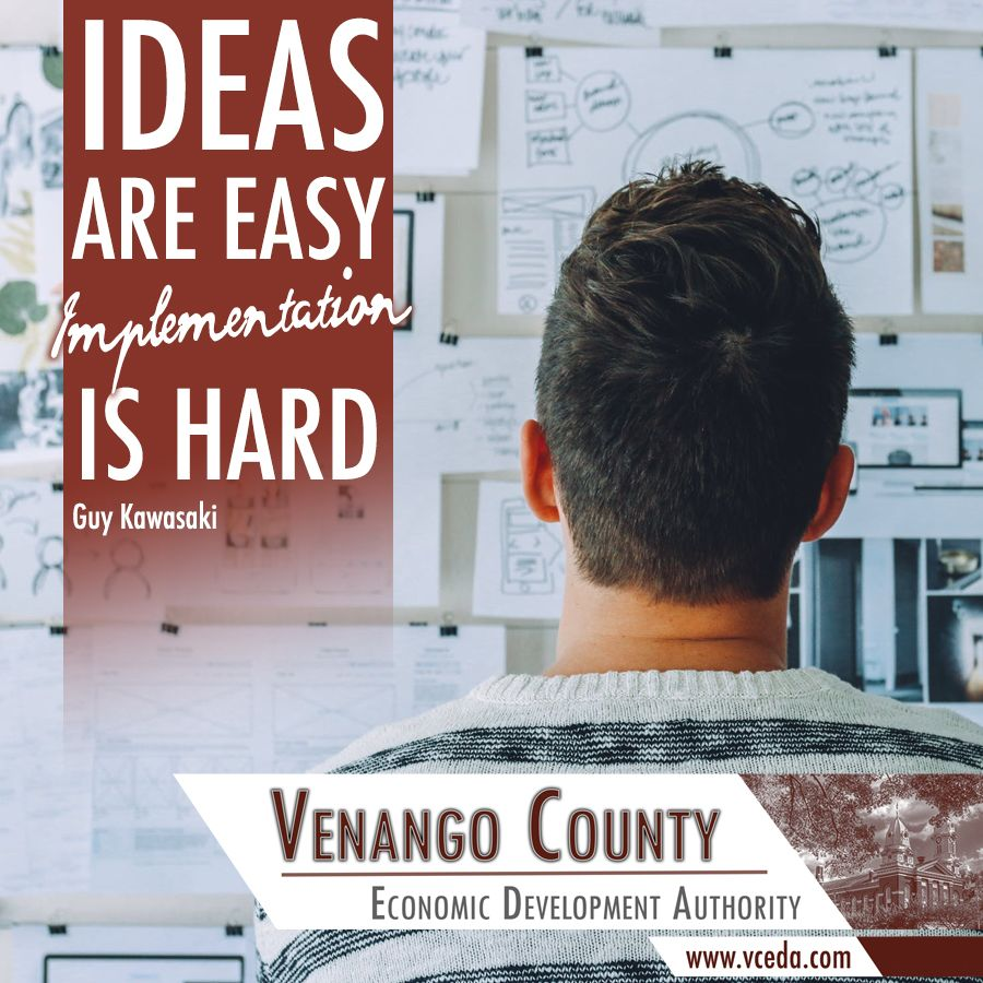 The process of taking an idea and trying to figure out how to make it useful is what's important; ideas are your starting point! #VenangoCounty #Motivation #GetStarted