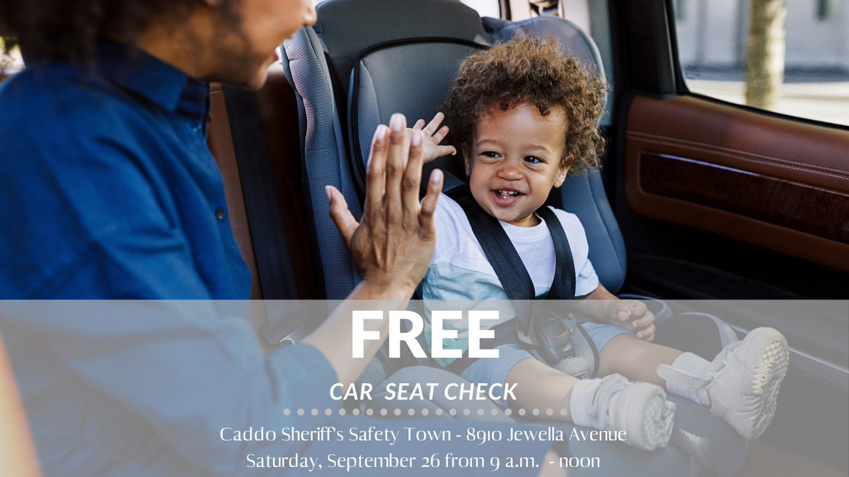 Parents stop by Caddo Sheriff's Safety Town (8910 Jewella Avenue) Saturday, September 26, from 9am - noon for your FREE car seat check, performed by nationally certified car seat technicians from LA State Police Troop G and Louisiana Passenger Safety Task Force.  #bossierschools