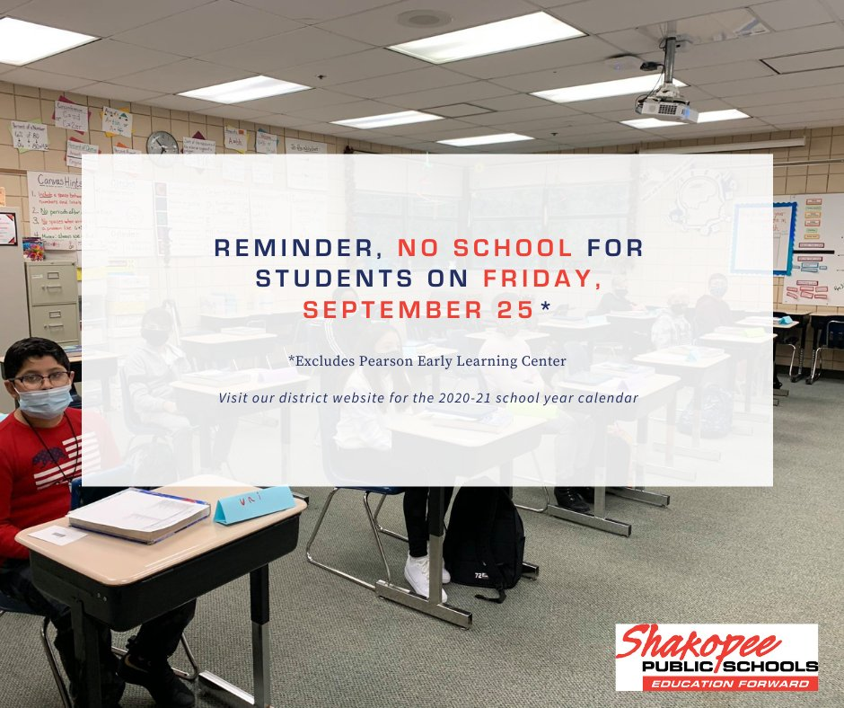 District families - reminder that there is no school for students on Friday, September 25. This excludes Pearson Early Learning Center.