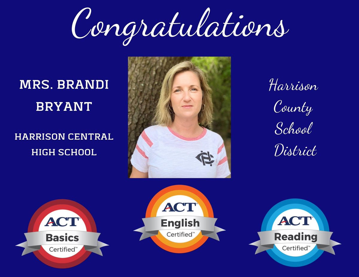 Big achievement for Mrs. Brandi Bryant of Harrison Central High!She just earned @ACT Educator Certifications in Basics, English, and Reading! Mrs. Bryant began her journey with HCSD at Pineville Elementary. She currently teaches World History at HCHS. Congrats, Mrs. Bryant!