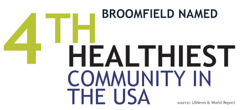 Also this week, Broomfield was named the 4th Healthiest Community in the U.S by US News & World Report.