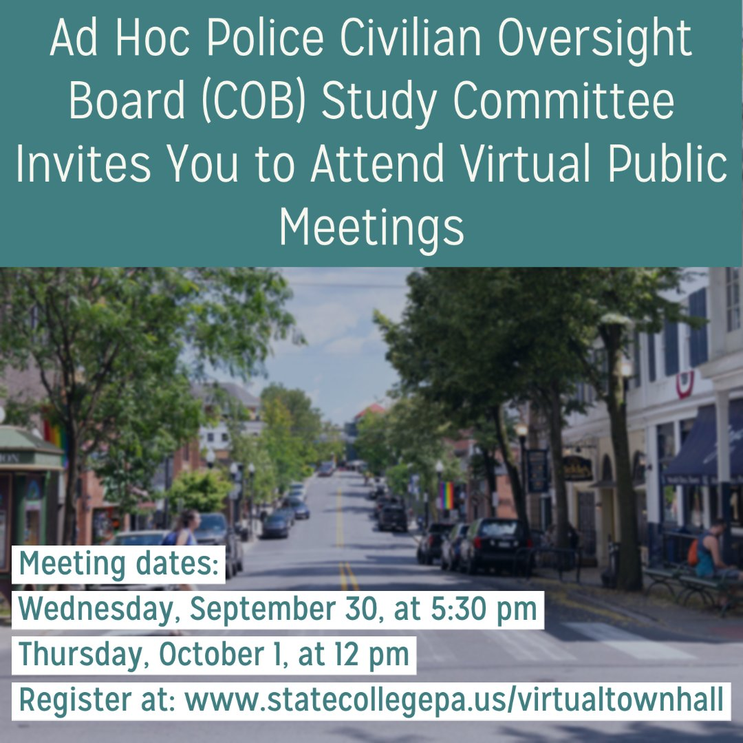 The State College Borough's Ad Hoc Police Civilian Oversight Board (COB) Study Committee is hosting two public meetings to receive input from the community on the formation of a local police oversight board. Learn more at .